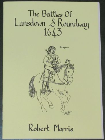 The Battles of Lansdown and Roundway 1643, by Robert Morris